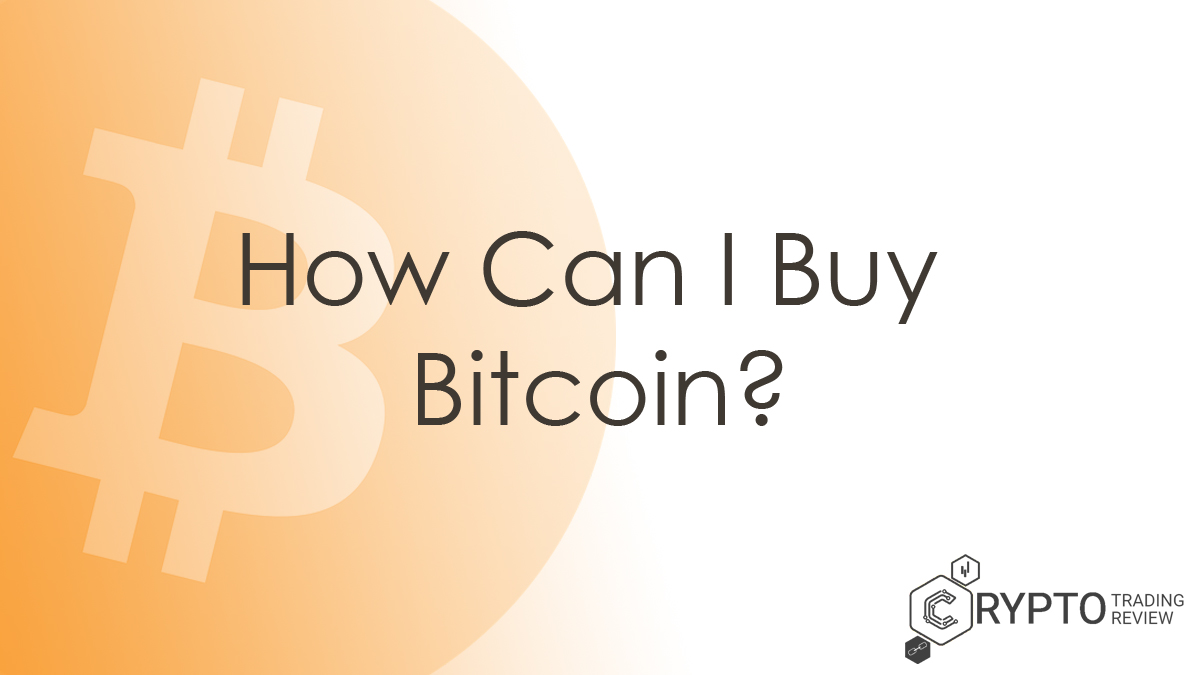 How Can I Buy Bitcoin?
